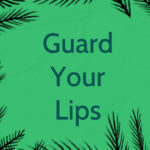 Devotional : Guard Your Lips